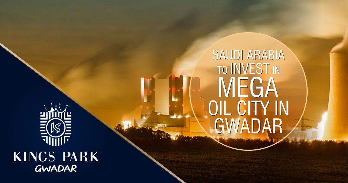 Saudi Arabia To Invest In Mega Oil City In Gwadar